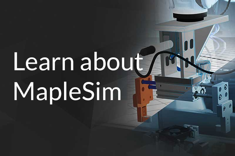 Learn about MapleSim